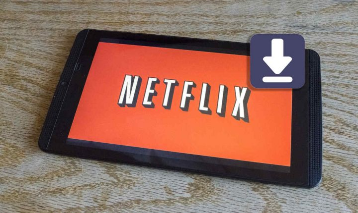 """Netflix implementa el modo """"offline"""" para ver sus contenidos sin conexión"""