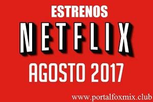 Exclusivo Los estrenos de Netflix en agosto (2017)